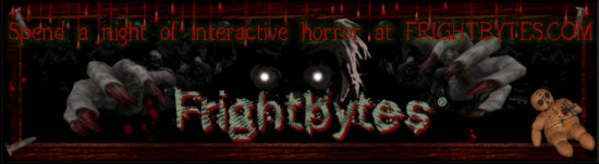 Frightbytes is a Virtual Haunted House Halloween adventure. Explore a haunted house with multiple paths and endings. Ghost stories, haunted quotes, maze puzzles, horror art, superstitions, oracle readings, halloween games and history, horror link directory and more. Join us.